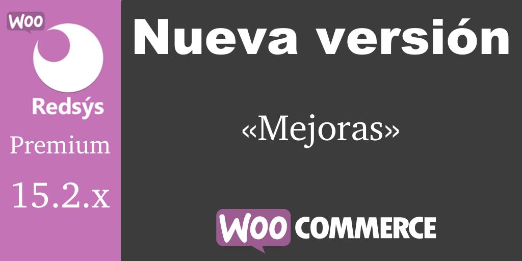 Nueva versión de WooCommerce Redsys Gateway 15.2.x