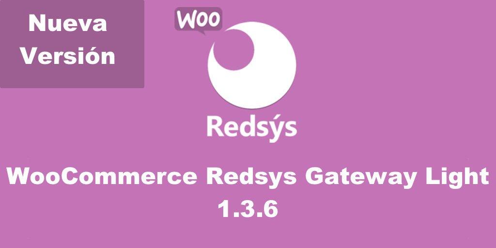 Nueva versión de WooCommerce Redsys Gateway Light 1.3.6