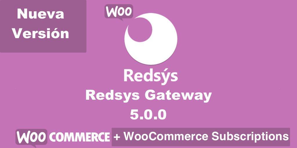 Nueva versión de WooCommerce Redsys Gateway 5.0 compatible con subscriptionss