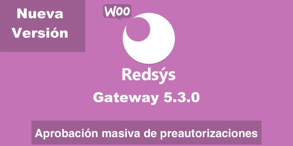 Nueva versión de WooCommerce Redsys Gateway 5.3.0