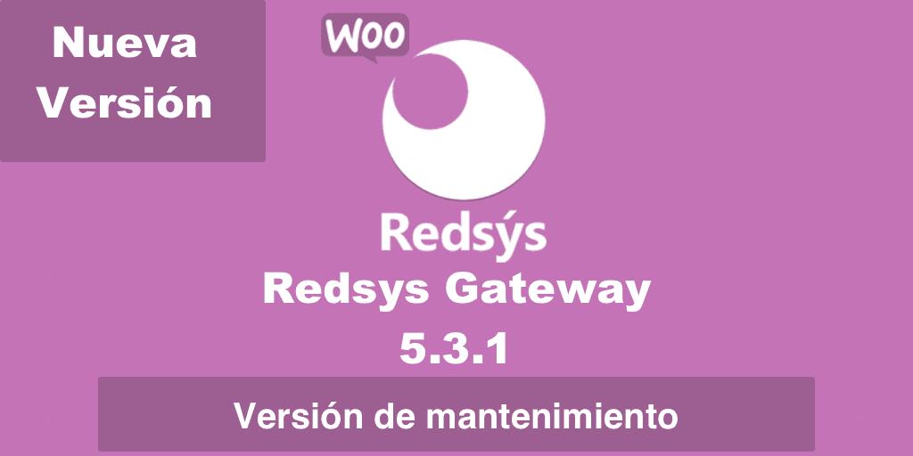 Nueva versión de WooCommerce Redsys Gateway 5.3.1