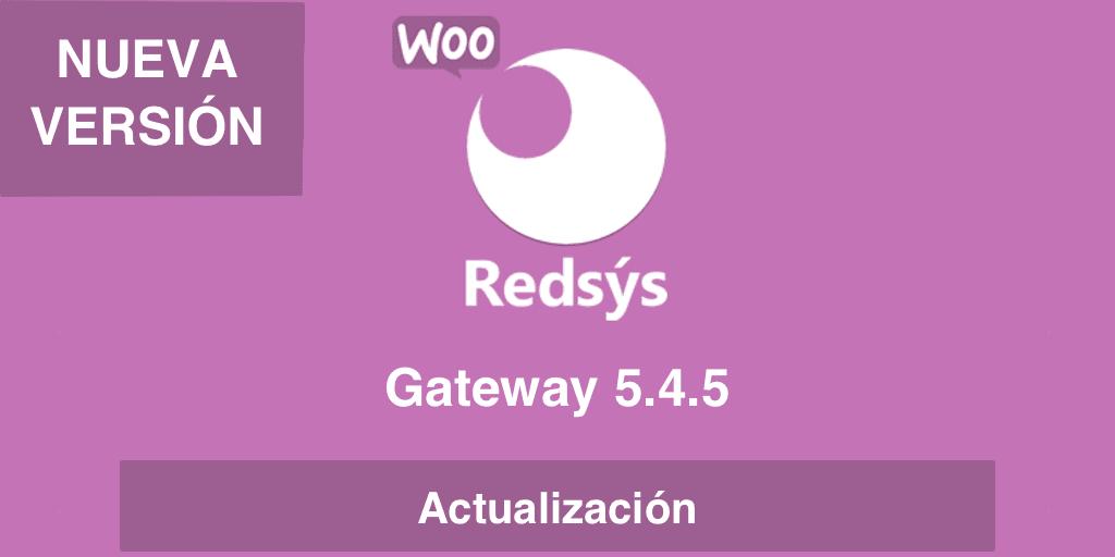 Nueva versión de WooCommerce Redsys Gateway 5.4.5