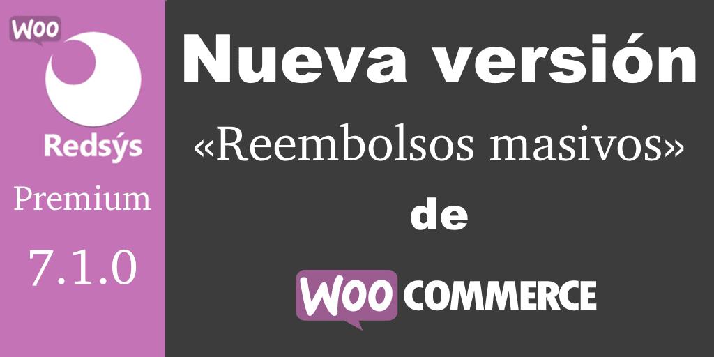 Nueva version de WooCommerce Redsys Gateway 7.1.0