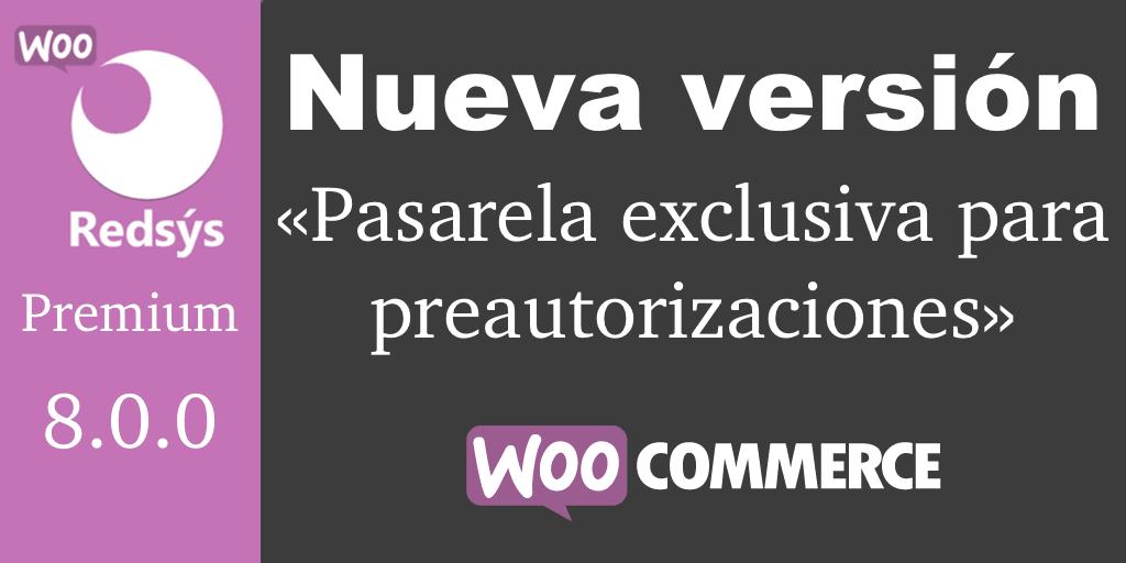 Nueva version de WooCommerce Redsys Gateway 8.0.0