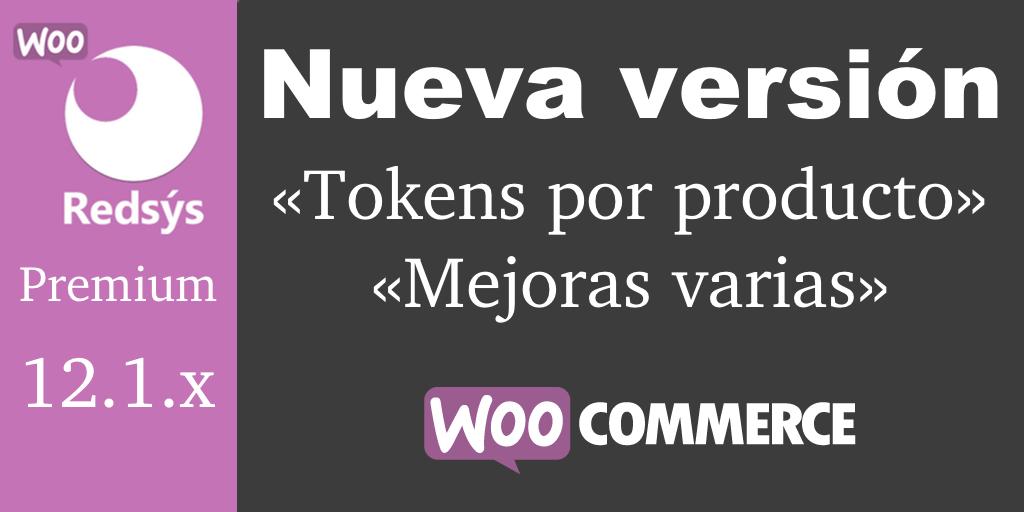 Nueva versión de WooCommerce Redsys Gateway 12.1.x