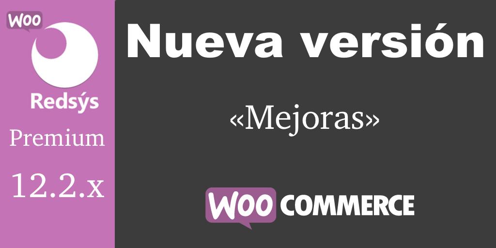 Nueva versión de WooCommerce Redsys Gateway 12.2.x