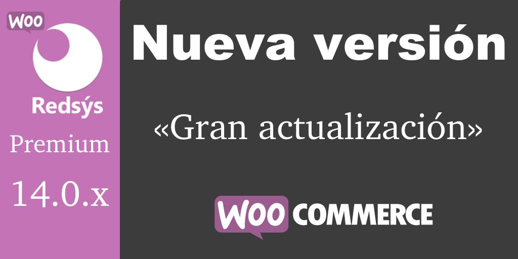 Nueva versión de WooCommerce Redsys Gateway 14.0.x