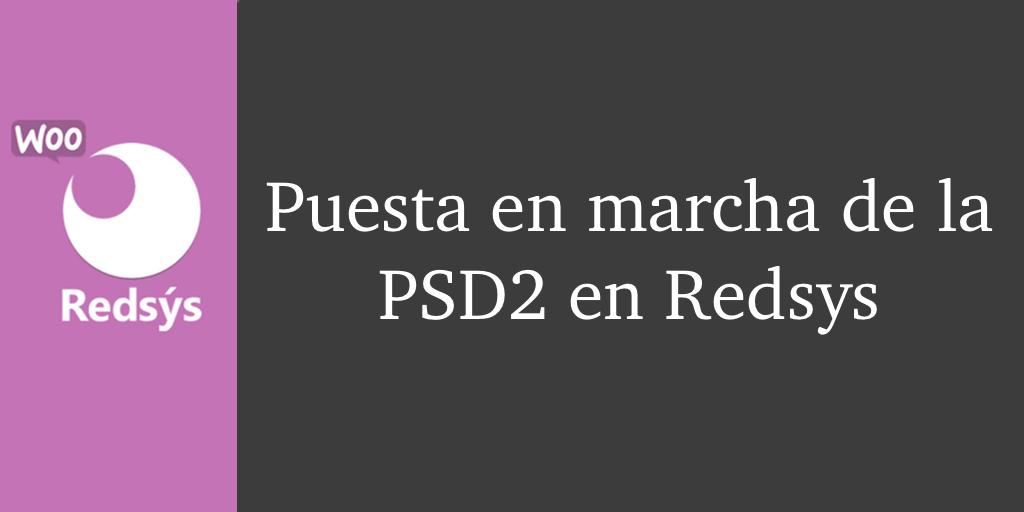 Puesta en marcha de la PSD2 en Redsys WooCommerce