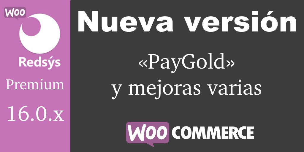 Nueva versión de WooCommerce Redsys Gateway 16.0.x PayGold